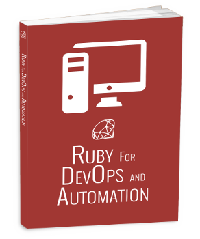 Ruby for DevOps and Automation Book by Thai Wood